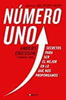 Numero uno / Peak: Secrets from the New Science of Expertise: Secretos para ser mejor en lo que nos propongamos