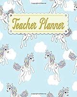 Teacher Planner: Unicorn Teacher Appreciation Notebook Journal Makes a Great Motivational and Inspirational Notebook Gift for The Teacher or Home schooler in Your Life