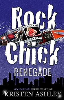 Rock Chick Renegade by [Ashley, Kristen]