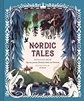 Nordic Tales: Folktales from Norway, Sweden, Finland, Iceland, and Denmark (Nordic Folklore and Stories, Illustrated Nordic Book for Teens and Adults)