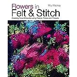 Flowers in Felt & Stitch (English Edition)
