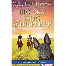 Big Sky Dog Whisperer: a Henderson's Ranch Big Sky romance story (Henderson's Ranch Book 8)