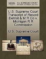 U.S. Supreme Court Transcript of Record Detroit & M R Co V. Michigan R R Commission