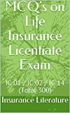 MCQ's on Life Insurance Licentiate Exam: IC 01 / IC 02 / IC 14 (Total 300) (English Edition)