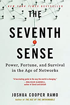 The Seventh Sense: Power, Fortune, and Survival in the Age of Networks by [Ramo, Joshua Cooper]