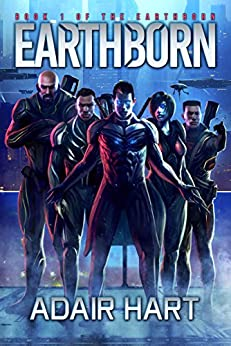 Earthborn: Book 1 Of The Earthborn by [Hart, Adair]