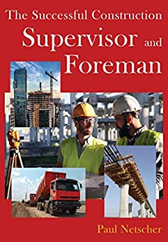 [Netscher, Paul]のThe Successful Construction Supervisor and Foreman (English Edition)