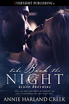 Take Back the Night (Blood Brothers Book 3) by [Creek, Annie Harland]