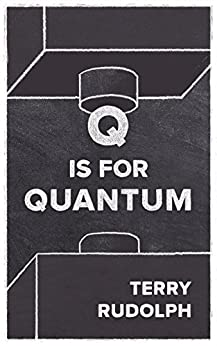 Q is for Quantum by [Rudolph, Terry]