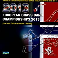 2013 European Brass Band Championships Highlights ヨーロピアン・ブラスバンド・チャンピオンシップ2013
