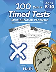 Humble Math - 100 Days of Timed Tests: Multiplication: Ages 8-10, Math Drills, Digits 0-12, Reproducible Pract