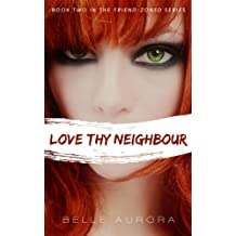 Love Thy Neighbor (Friend-Zoned Book 2)