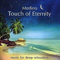 Merlino: Touch of Eternity