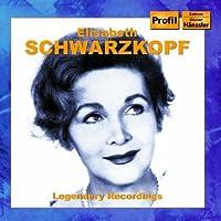 Elisabeth Schwarzkopf: Legendary Recordings by VARIOUS ARTISTS (2007-01-30)