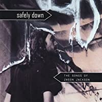 Safely Down: The Songs of Jason Jackson