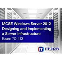 MCSE Windows Server 2012 - Designing and Implementing a Server Infrastructure (Exam 70-413)