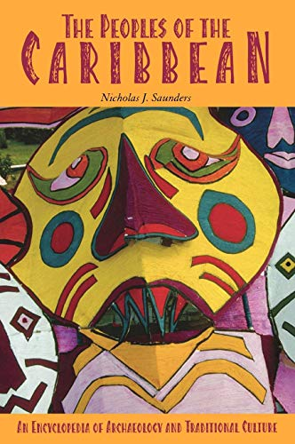 Download The Peoples of the Caribbean: An Encyclopedia of Archaeology and Traditional Culture 1576077012