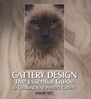Cattery Design: The Essential Guide to Creating Your Perfect Cattery