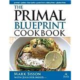 Primal Blueprint Cookbook: Primal, Low Carb, Paleo, Grain-Free, Dairy-Free and Gluten-Free