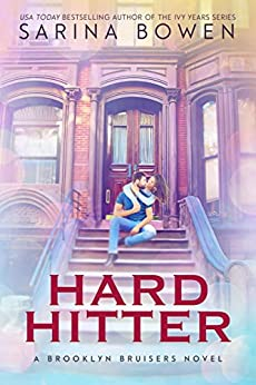 Hard Hitter (The Brooklyn Bruisers Book 2) by [Bowen, Sarina]