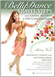 Belly Dance Travel Steps with Layers, Accents & Step Combinations, by Autumn Ward - World Dance New York Movement Catalog Series: Bellydance step-by-step moves, Complete belly dance how-to [DVD: ALL REGIONS] [NTSC] [WIDESCREEN] by Autumn Ward