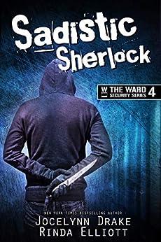 Sadistic Sherlock (Ward Security Book 4) by [Drake, Jocelynn, Elliott, Rinda]