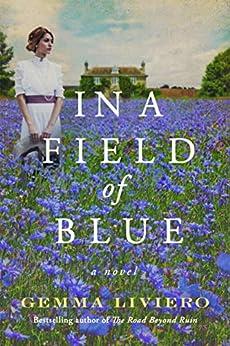 In a Field of Blue: A Novel by [Liviero, Gemma]