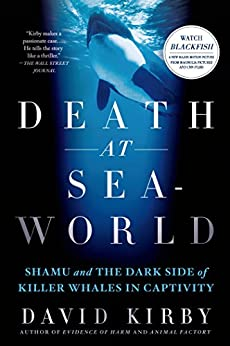 [Kirby, David]のDeath at SeaWorld: Shamu and the Dark Side of Killer Whales in Captivity