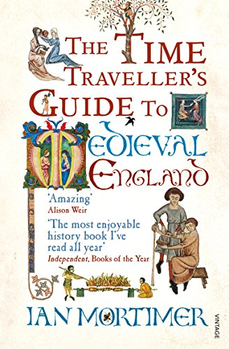 The Time Traveller's Guide to Medieval England: A Handbook for Visitors to the Fourteenth Centuryの詳細を見る
