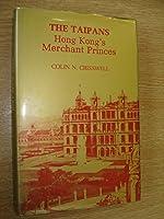 Taipans: Hong Kong's Merchant Princes