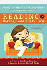 Reading with Babies, Toddlers and Twos: A Guide to Laughing, Learning and Growing Together Through Books Kindle Edition