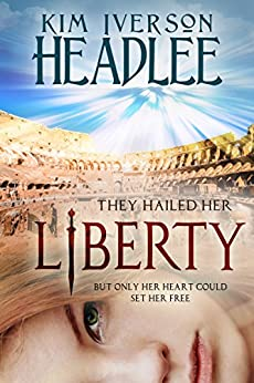 Liberty by [Headlee, Kim Iverson, Headlee, Kim, Iverson, Kimberly]