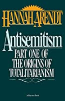Antisemitism: Part One of The Origins of Totalitarianism (Harvest Book)
