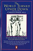 The World Turned Upside Down: Radical Ideas During the English Revolution (Penguin History) [並行輸入品]
