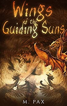 Wings of the Guiding Suns by [Pax, M.]
