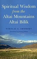 Spiritual Wisdom from the Altai Mountains: Altai Bilik