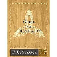 O que É a Trindade? - Volume 10. Série Questões Cruciais
