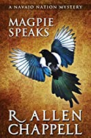 Magpie Speaks: A Navajo Nation Mystery