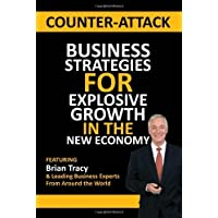 Counter-Attack: Business Strategies for Explosive Growth in the New Economy