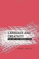 Language and Creativity: The Art of Common Talk