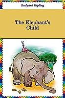 The Elephant's Child (Illustrated)
