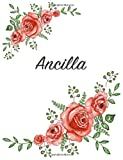 Ancilla: Personalized Notebook with Flowers and First Name ? Floral Cover (Red Rose Blooms). College Ruled (Narrow Lined) Journal for School Notes, Diary Writing, Journaling. Composition Book Size