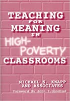 Teaching for Meaning in High-Poverty Classrooms