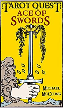 Ace of Swords (Tarot Quest Book 1) by [McClung, Michael]