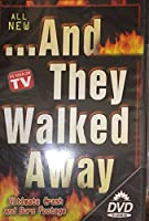 And They Walked Away