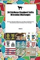 20 Chiribaya Shepherd Selfie Milestone Challenges: Chiribaya Shepherd Milestones for Memorable Moments, Socialization, Indoor & Outdoor Fun, Training Book 1