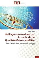 Maillage Automatique Par La Méthode de Quadtrée/Octrée Modifiée (Omn.Univ.Europ.)
