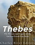 Thebes: The History and Legacy of the Ancient Greek City-State (English Edition)