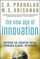 The New Age of Innovation: Driving Cocreated Value Through Global Networks