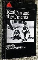 Realism and the Cinema: A Reader (British Film Institute Readers in Film Studies)